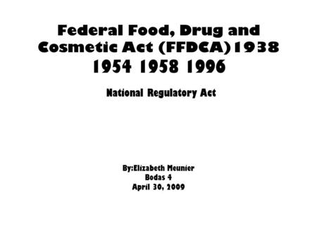 Federal Food, Drug and Cosmetic Act (FFDCA)