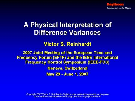 A Physical Interpretation of Difference Variances Victor S. Reinhardt 2007 Joint Meeting of the European Time and Frequency Forum (EFTF) and the IEEE International.