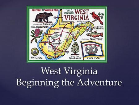 West Virginia Beginning the Adventure