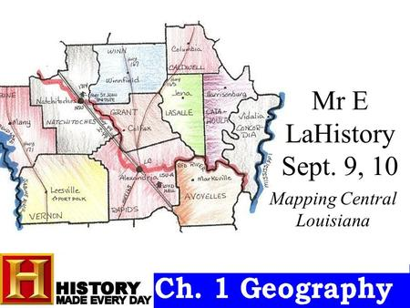 Mr E LaHistory Sept. 9, 10 Mapping Central Louisiana.