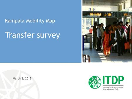 March 2, 2015 Kampala Mobility Map Transfer survey.