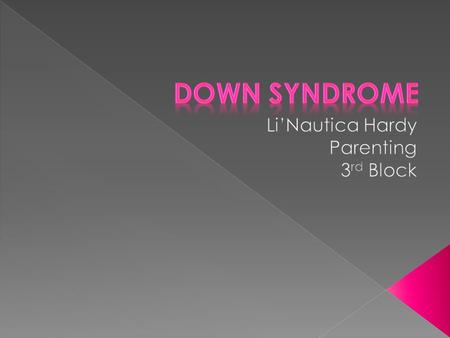  A chromosomal disorder caused by an error in cell division that results in an extra 21st chromosome.