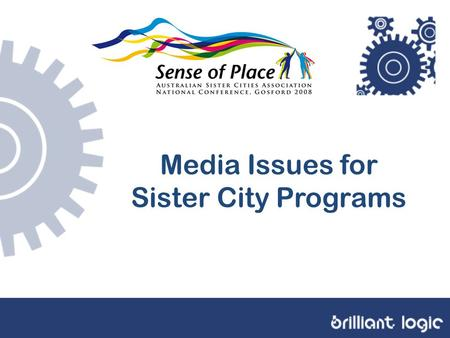 Media Issues for Sister City Programs. Back to Basics Media: plural of the word 'medium' 'a method of transmitting information' Mass Media 'media designed.