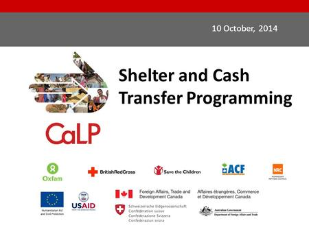 Shelter and Cash Transfer Programming 10 October, 2014.
