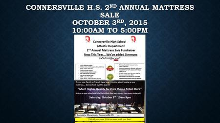 CONNERSVILLE H.S. 2 ND ANNUAL MATTRESS SALE OCTOBER 3 RD, 2015 10:00AM TO 5:00PM.