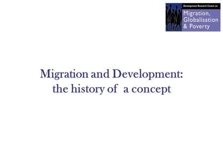 Migration and Development: the history of a concept.