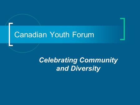 Canadian Youth Forum Celebrating Community and Diversity.