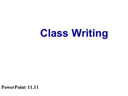 Class Writing PowerPoint 11.11. What does the poem 'You Can't Be That' say about:  Different jobs  Parents ' wish  Child ' s wish / ambition.