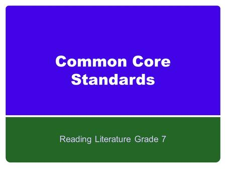 Common Core Standards Reading Literature Grade 7.
