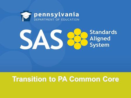 Transition to PA Common Core. Common Core Introduction Essential Questions What are the Common Core Standards? What are the instructional implications.
