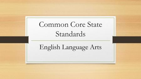 Common Core State Standards English Language Arts.