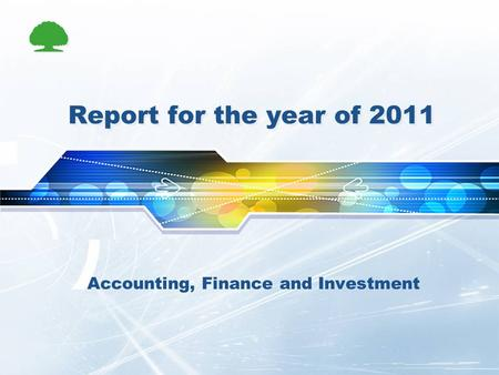 Report for the year of 2011 Accounting, Finance and Investment.