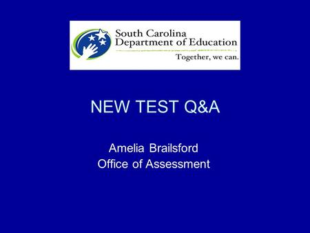 NEW TEST Q&A Amelia Brailsford Office of Assessment.