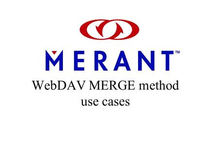 WebDAV MERGE method use cases. Merge with simple conflict To merge main.c from the bugfix workspace into the project1 workspace the client would issue.