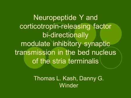 Neuropeptide Y and corticotropin-releasing factor bi-directionally modulate inhibitory synaptic transmission in the bed nucleus of the stria terminalis.
