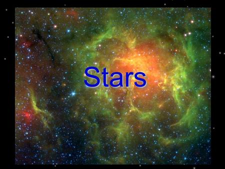 StarsStars. A Star…. Heats and lights the planets in a solar system Is a ball of plasma (4 th state of matter consisting of ionized particles) held together.