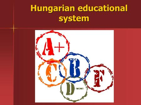 Hungarian educational system Hungarian educational system.