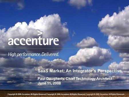Copyright © 2008 Accenture All Rights Reserved.Copyright © 2008 Accenture All Rights Reserved.Copyright © 2008 Accenture All Rights Reserved.Copyright.