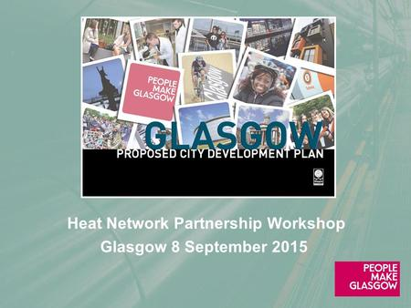 Heat Network Partnership Workshop Glasgow 8 September 2015.