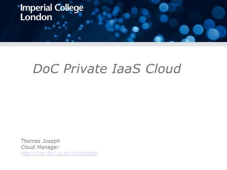DoC Private IaaS Cloud Thomas Joseph Cloud Manager