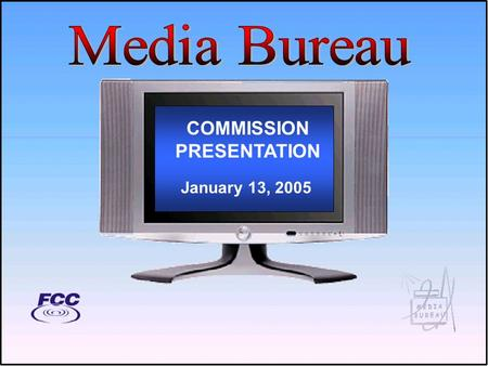COMMISSION PRESENTATION January 13, 2005. Increase Access to Broadband Cable Modem Subscribers.