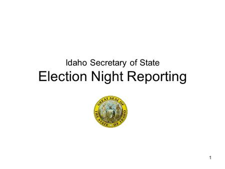 1 Idaho Secretary of State Election Night Reporting.