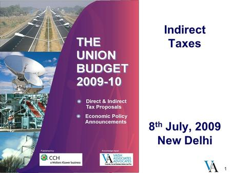 1 Indirect Taxes 8 th July, 2009 New Delhi. The Customs Act, 1962.