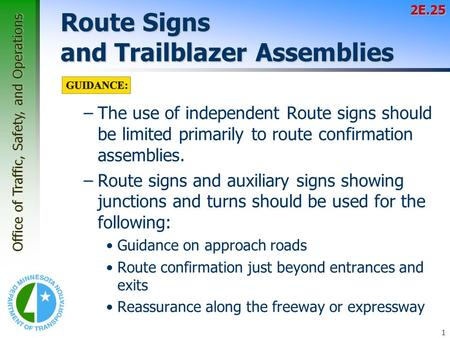Office of Traffic, Safety, and Operations 1 Route Signs and Trailblazer Assemblies –The use of independent Route signs should be limited primarily to route.
