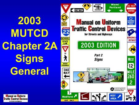 "2003 MUTCD Chapter 2A Signs General. 2A.06 Design of Signs  Add to the support statement ""General appearance"" of sign legends, colors, and sizes shown."