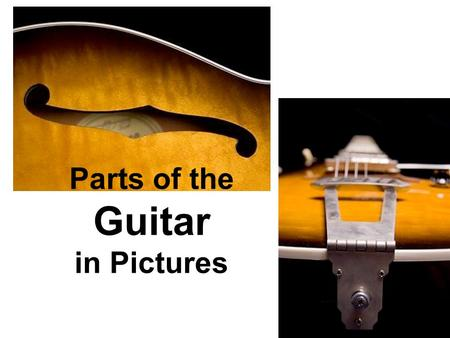 Parts of the Guitar in Pictures.