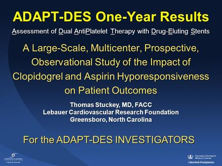 ADAPT-DES One-Year Results Assessment of Dual AntiPlatelet Therapy with Drug-Eluting Stents A Large-Scale, Multicenter, Prospective, Observational Study.