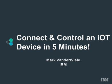 Connect & Control an iOT Device in 5 Minutes!. Here's a little Internet of Things application that we created in a few hours to show you the value of.