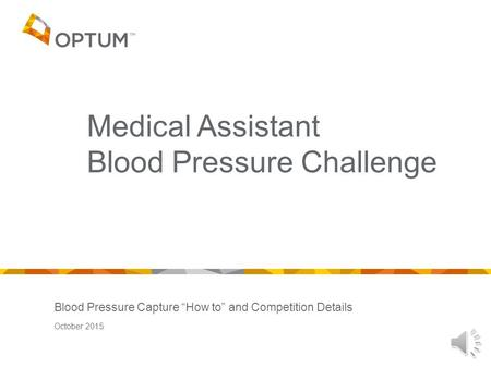 "Blood Pressure Capture ""How to"" and Competition Details October 2015 Medical Assistant Blood Pressure Challenge."