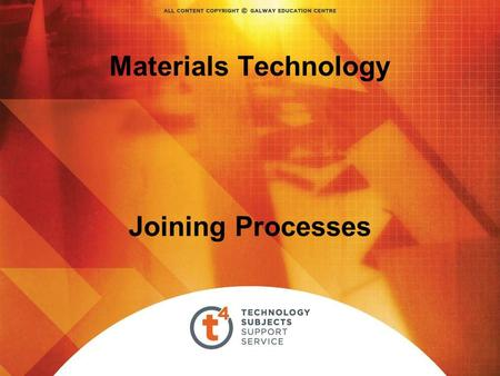 Materials Technology Joining Processes. Overview – Joining Materials OPTION The student will learn about… The methods by which materials are joined –