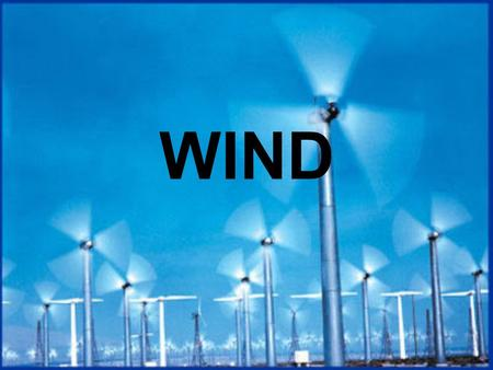 WIND. A wind turbine is a rotating machine which converts the kinetic energy in wind into mechanical energy. If the mechanical energy is used directly.