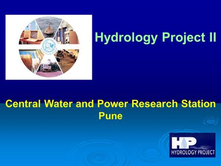 Hydrology Project II Central Water and Power Research Station Pune.