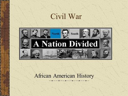Civil War African American History. Inevitable or Avoidable? Territorial Expansion disturbed the balance Six Decades of National Growth led to sectional.
