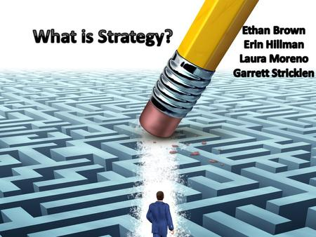3 Successes Gaga Dyson Ferguson What is strategy? Strategy is the means by which individuals or organizations achieve their objectives.