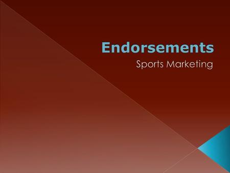  A partnership between an athlete or entertainer and a company in which the athlete or entertainer receives compensation in return for their support.