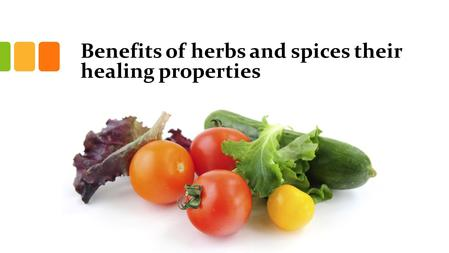Benefits of herbs and spices their healing properties.