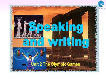 Unit 2 The Olympic Games. Discussion How you became interested in that sport Your favorite athlete What you do to improve your skill.