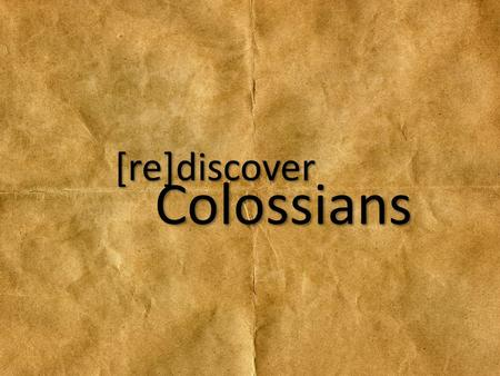 "[re]discover Colossians. ""Reconciliation"" Reconciliation means to bring together again, to make right."