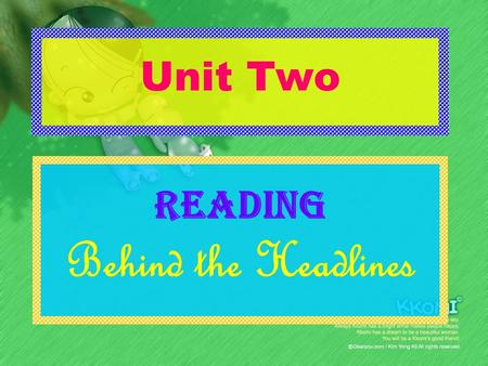Unit Two READING Behind the Headlines S t e p 1 L e a d - i n.