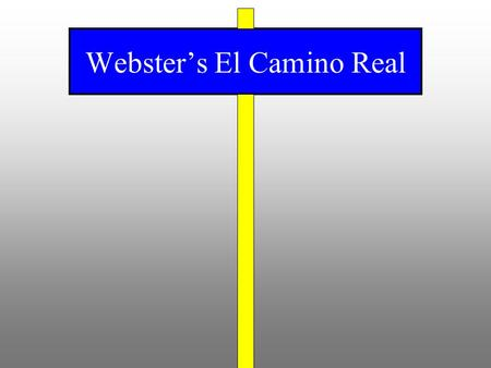 Webster's El Camino Real. Private Parking Lots El Camino Real in Webster is a four-lane thoroughfare with center median and curb-and-gutter construction.