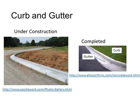 Curb and Gutter Under Construction Completed   Gutter Curb.