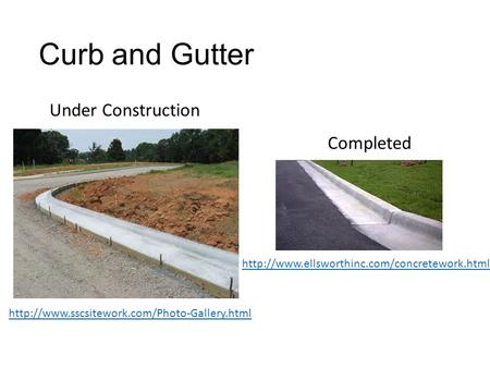Curb and Gutter Under Construction Completed
