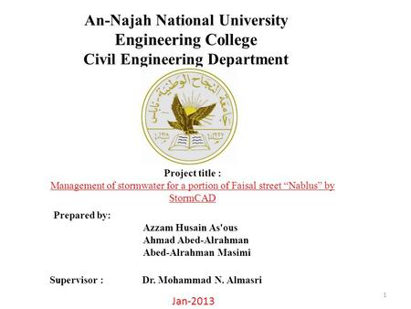"An-Najah National University Engineering College Civil Engineering Department Project title : Management of stormwater for a portion of Faisal street ""Nablus"""