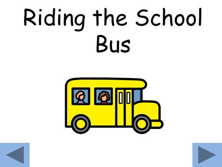 Riding the School Bus.