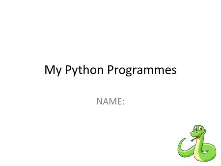 My Python Programmes NAME:. CHALLENGE 1- Add Up In Python Type 3 + 4 in Python. Screenshot evidence below.