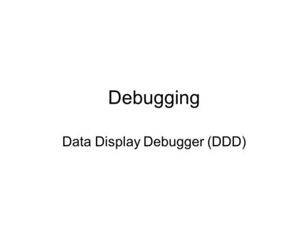 Data Display Debugger (DDD)